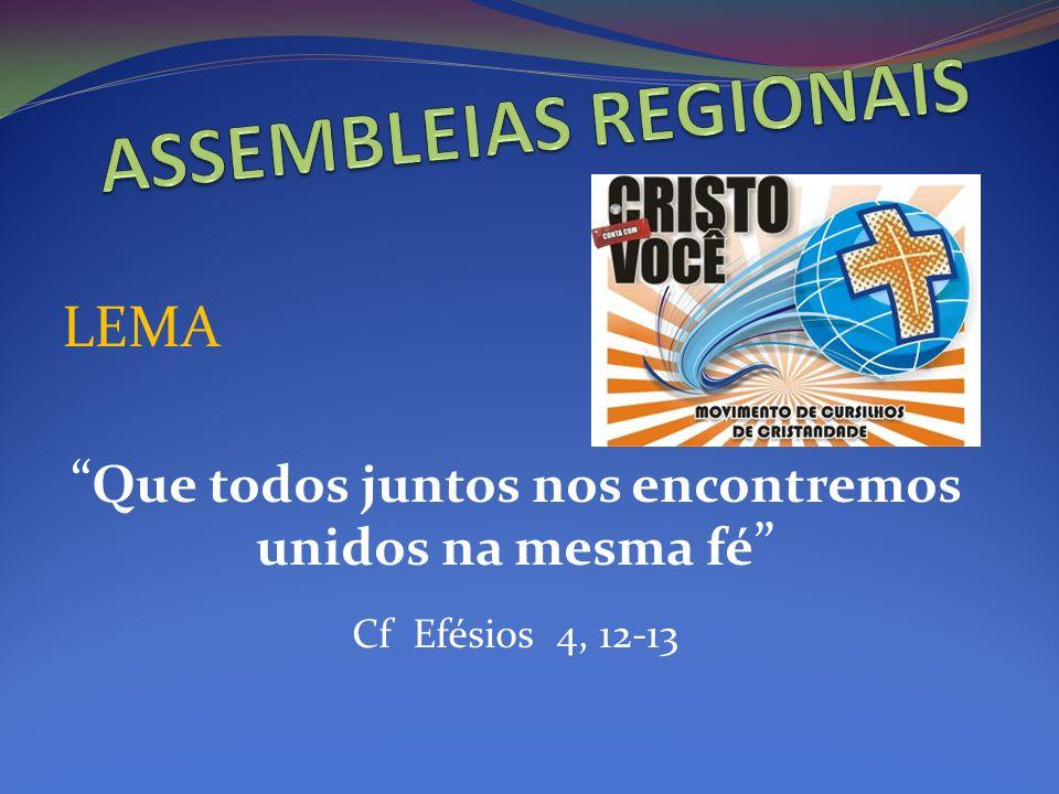 LEMA Que todos juntos nos encontremos unidos na mesma fé Cf Efésios 4, 12-13