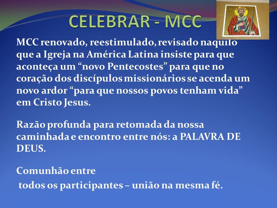 MCC renovado, reestimulado, revisado naquilo que a Igreja na América Latina insiste para que aconteça um novo Pentecostes para que no coração dos disc