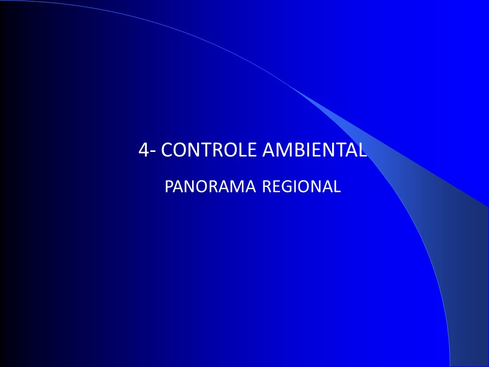 4- CONTROLE AMBIENTAL PANORAMA REGIONAL