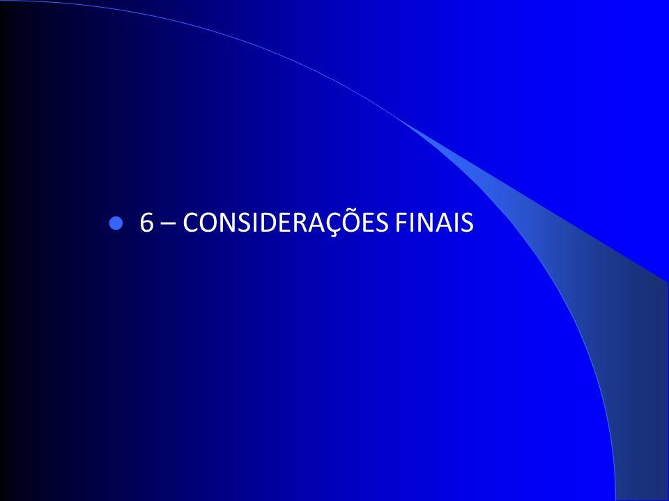 6 – CONSIDERAÇÕES FINAIS