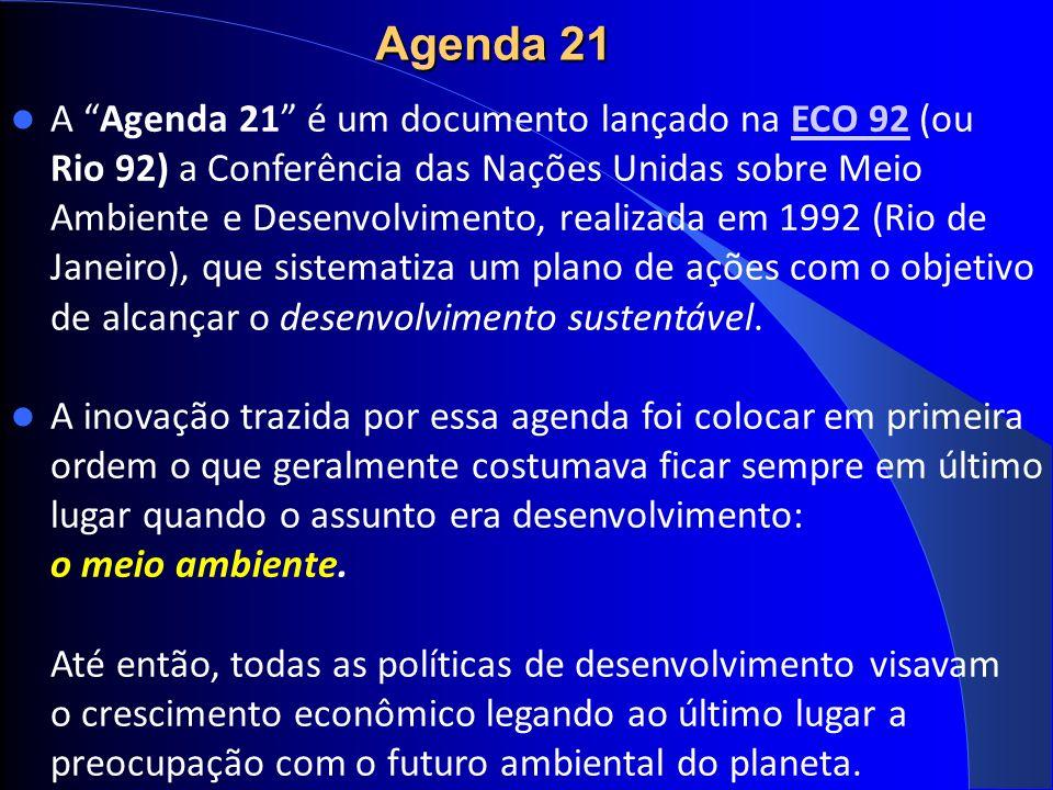 Agenda 21 A Agenda 21 é um documento lançado na ECO 92 (ouECO 92 Rio 92) a Conferência das Nações Unidas sobre Meio Ambiente e Desenvolvimento, realizada em 1992 (Rio de Janeiro), que sistematiza um plano de ações com o objetivo de alcançar o desenvolvimento sustentável.