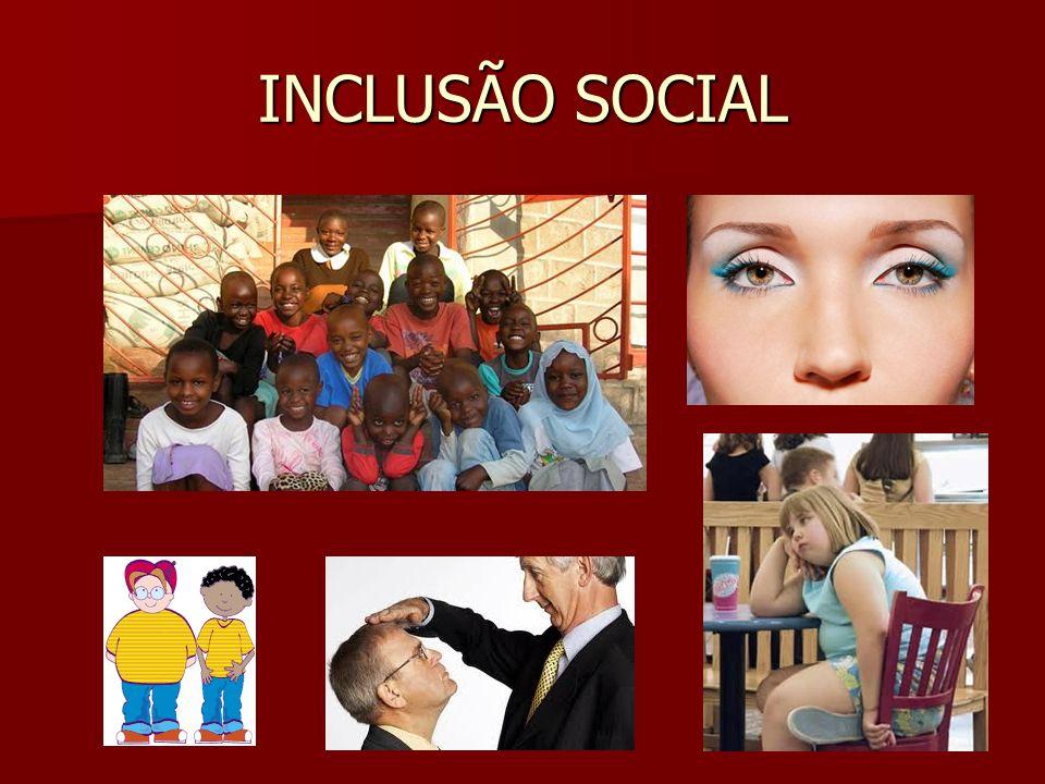POLÍTICAS PÚBLICAS A inclusão social em suas diferentes faces é efetivada por meio de políticas públicas.