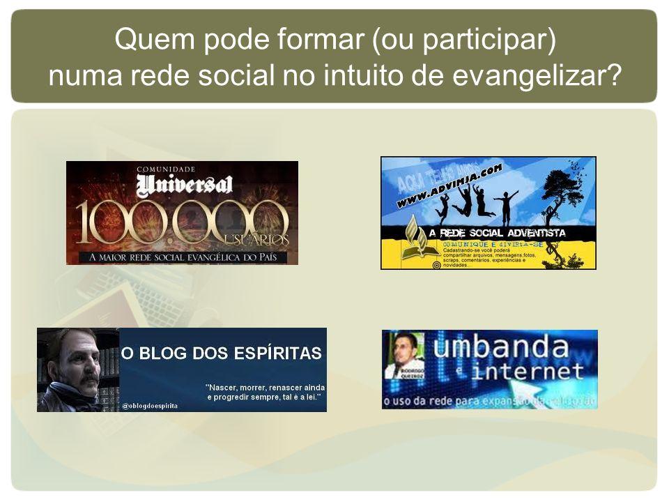 Quem pode formar (ou participar) numa rede social no intuito de evangelizar?