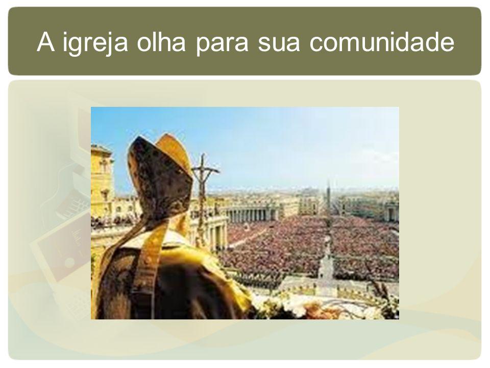 A igreja olha para sua comunidade
