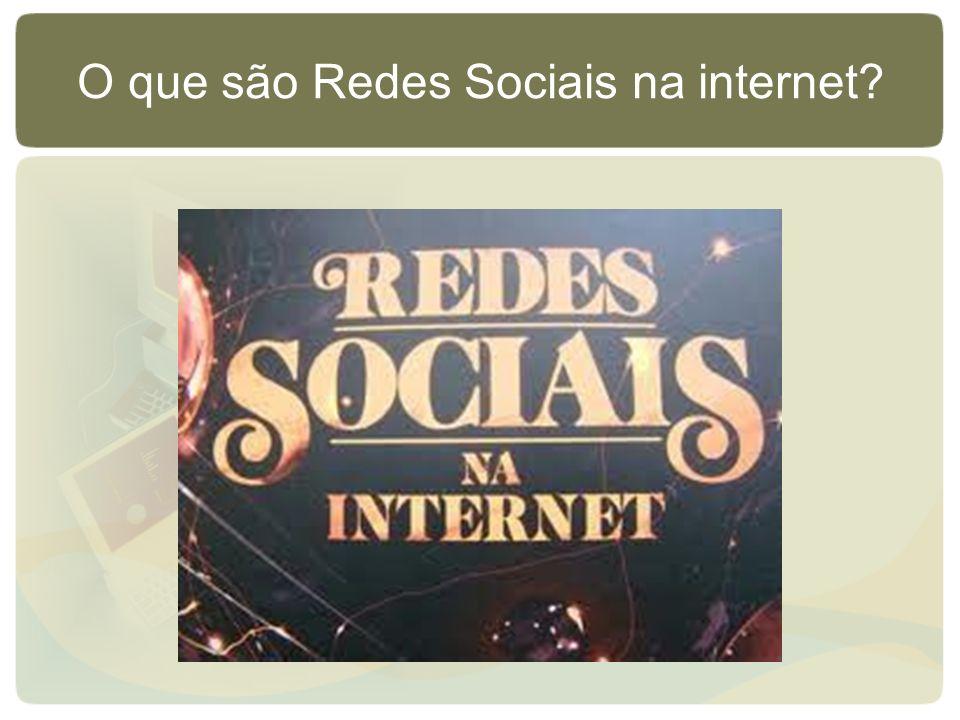 O que são Redes Sociais na internet?