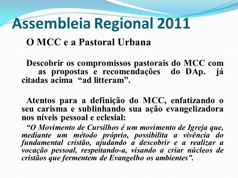 Assembleia Regional 2011 O MCC e a Pastoral Urbana Descobrir os compromissos pastorais do MCC com as propostas e recomendações do DAp. já citadas acim