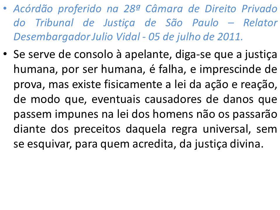 Acórdão proferido na 28ª Câmara de Direito Privado do Tribunal de Justiça de São Paulo – Relator Desembargador Julio Vidal - 05 de julho de 2011. Se s