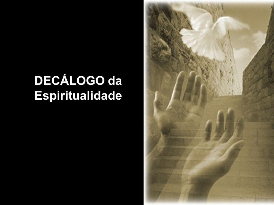 DECÁLOGO da Espiritualidade