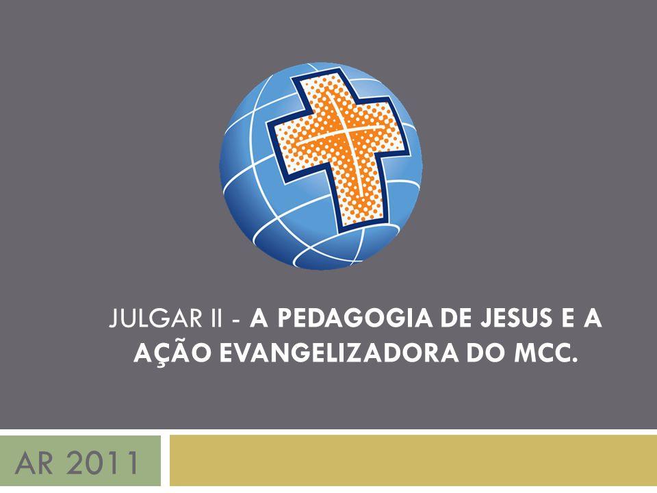 AR 2011 JULGAR II - A PEDAGOGIA DE JESUS E A AÇÃO EVANGELIZADORA DO MCC.