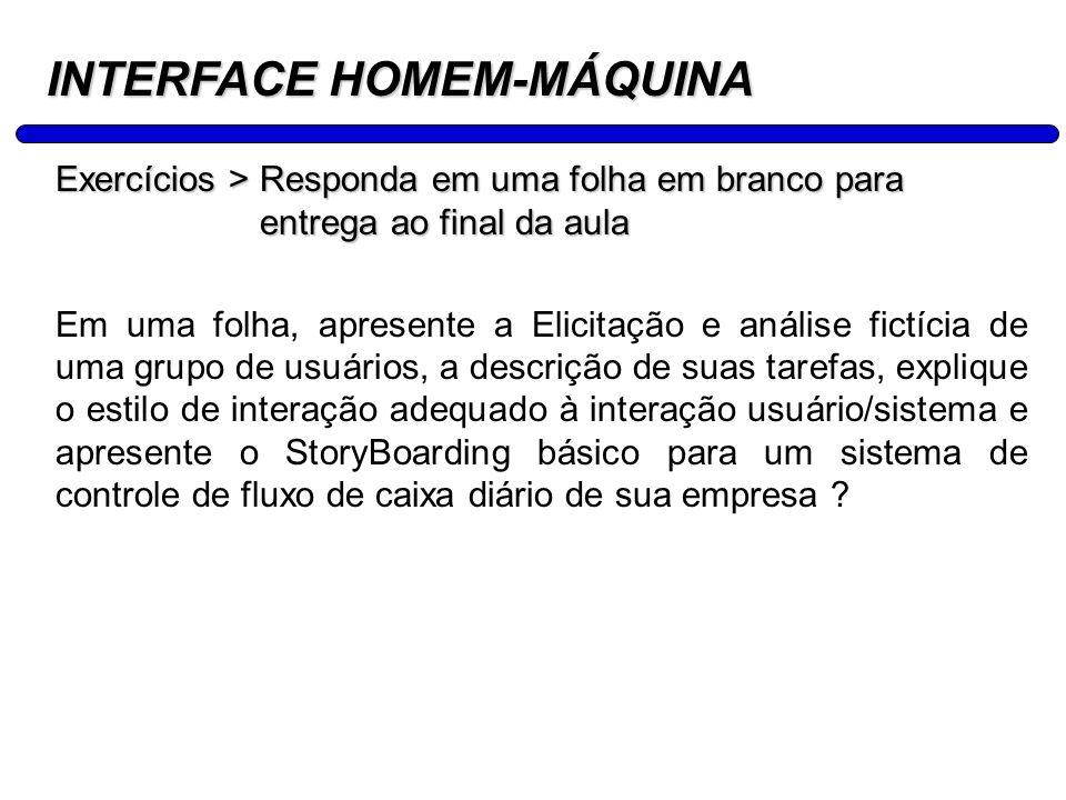 14 INTERFACE HOMEM-MÁQUINA Exercícios > Responda em uma folha em branco para entrega ao final da aula Em uma folha, apresente a Elicitação e análise f
