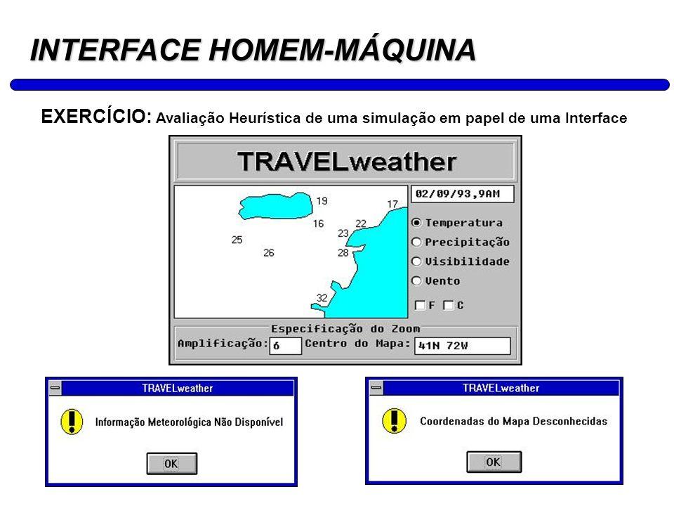 17 INTERFACE HOMEM-MÁQUINA EXERCÍCIO: Avaliação Heurística de uma simulação em papel de uma Interface