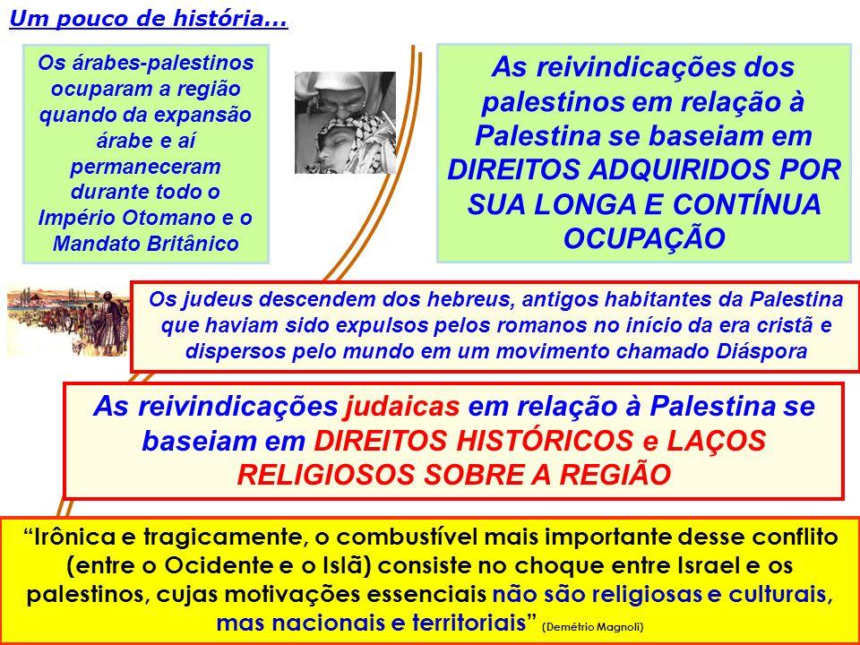 Um pouco de história... Os judeus descendem dos hebreus, antigos habitantes da Palestina que haviam sido expulsos pelos romanos no início da era crist