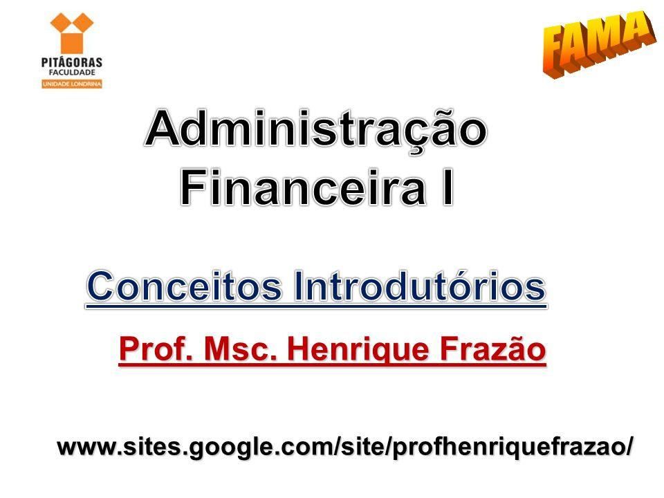 Administração Financeira I Conceitos Introdutórios Administração Financeira I Conceitos Introdutórios 1.