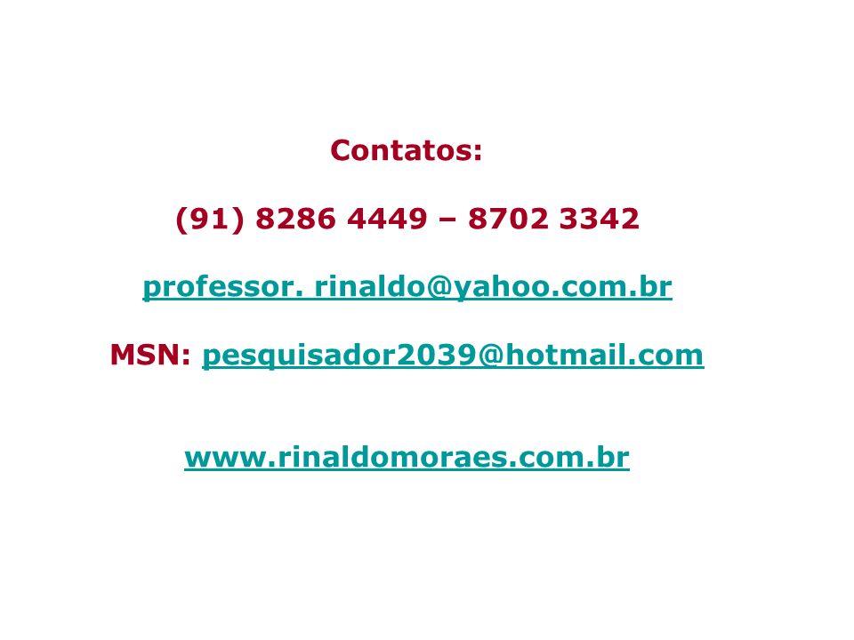 Contatos: (91) 8286 4449 – 8702 3342 professor.