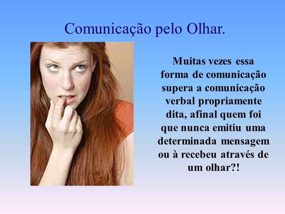 Comunicação Não-Verbal Comunicação por Mímicas Comunicação por gestos das mão, do corpo, face, caretas, entre outras formas...