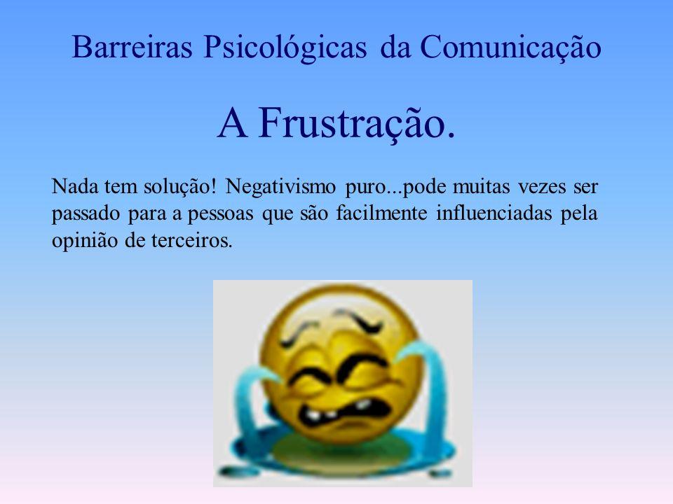 A Competição Barreiras Psicológicas da Comunicação