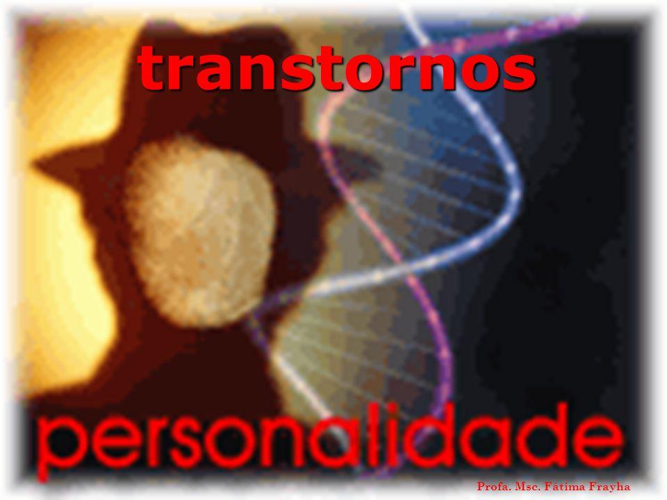 Os transtornos de personalidade afetam todas as áreas de influência da personalidade de um indivíduo.