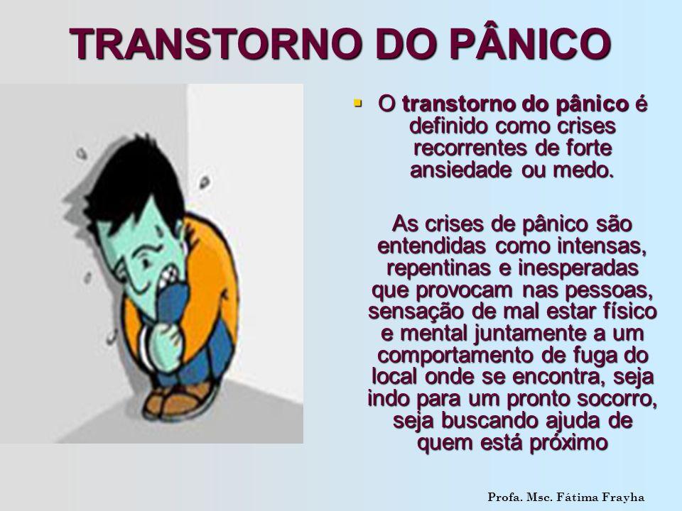 O transtorno do pânico é definido como crises recorrentes de forte ansiedade ou medo. O transtorno do pânico é definido como crises recorrentes de for