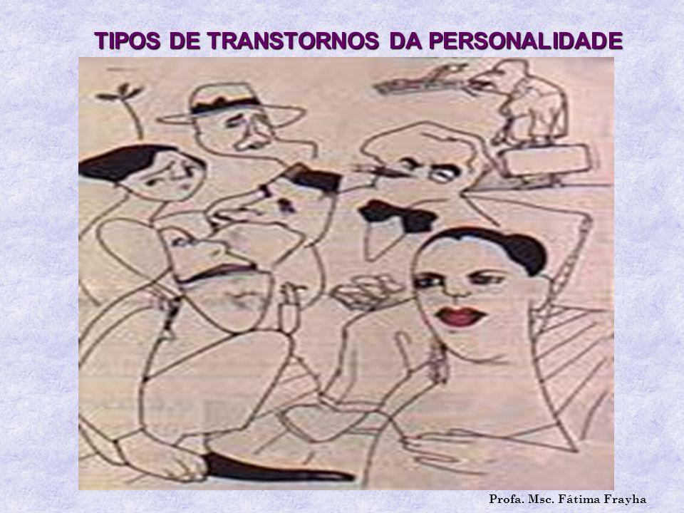 Transtornos da Personalidade Classificamos os distúrbios da personalidade em 3 grandes tipos básicos: NEUROSES PSICOSESPSICOSES SOCIOPATIAS Profa.