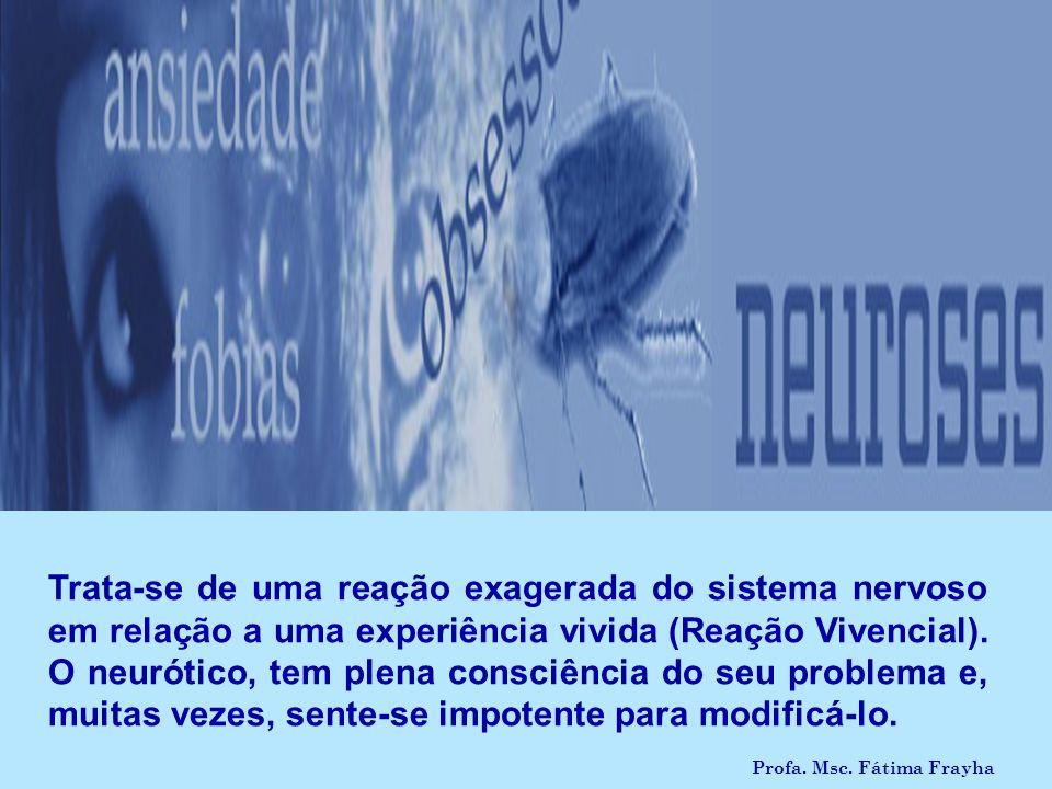 A rigor, para as neuroses, recomenda-se um acompanhamento psicológico adequado, associado ao tratamento médico (com medicamentos) quando necessário, juntamente com a cooperação apropriada do próprio paciente e da sua família.