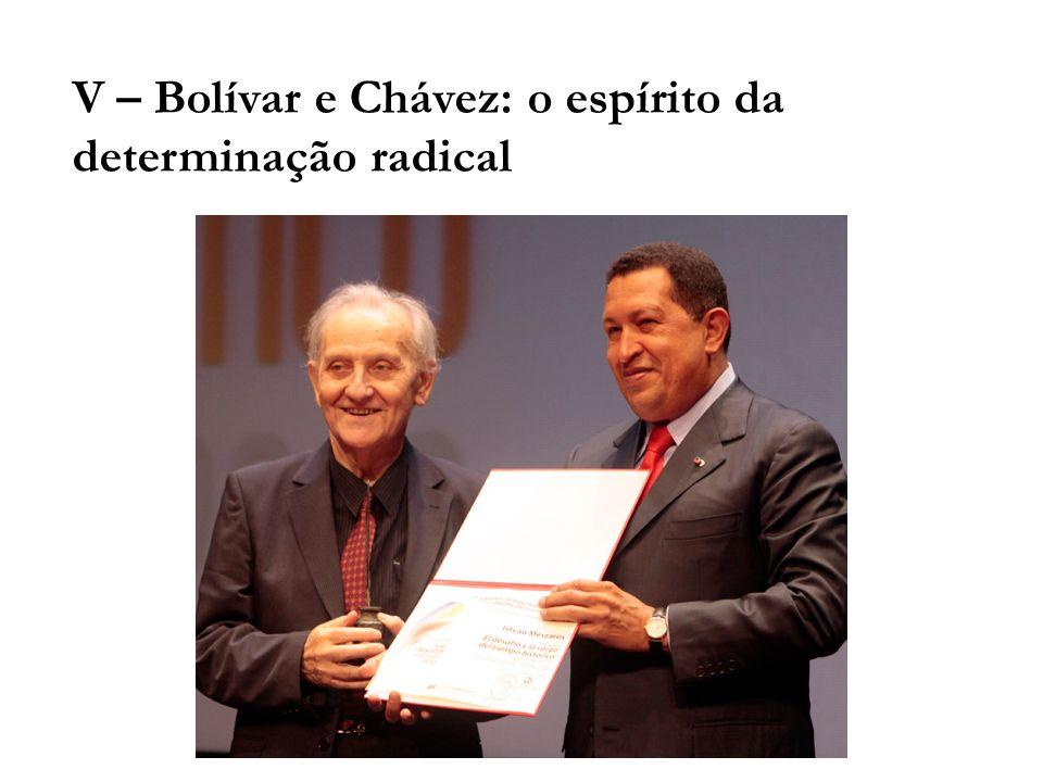 V – Bolívar e Chávez: o espírito da determinação radical