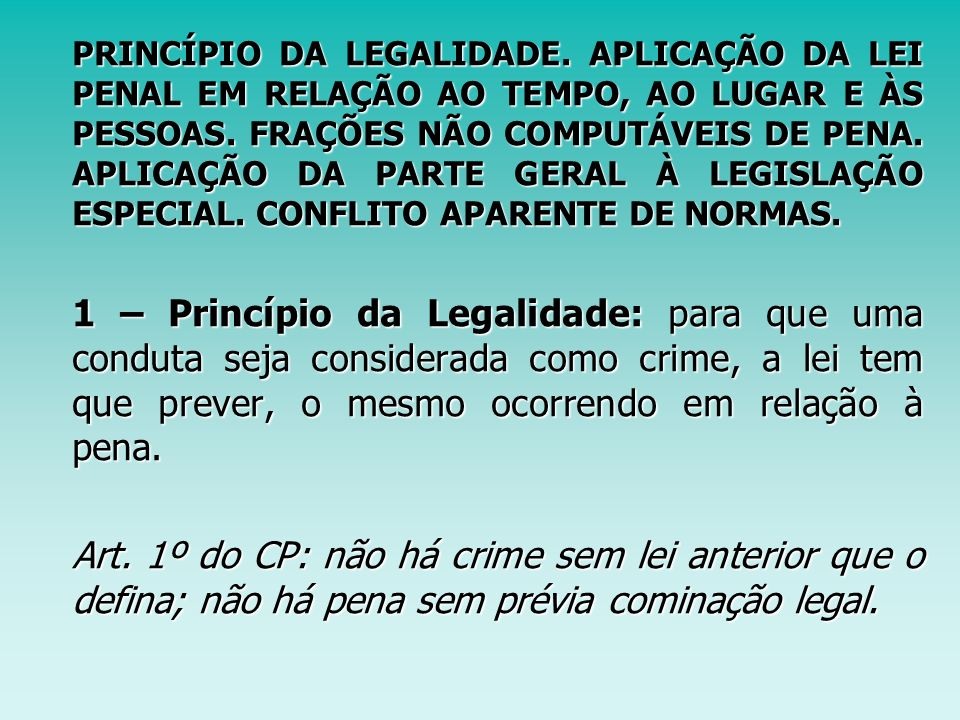 Conceito de crime Art.1º da Lei de Introdução ao Código Penal: Art.