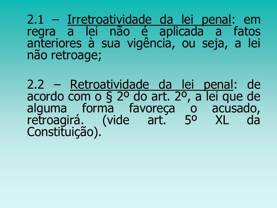 6 – Aplicação da lei penal no espaço Art.5º, do Código Penal: Art.