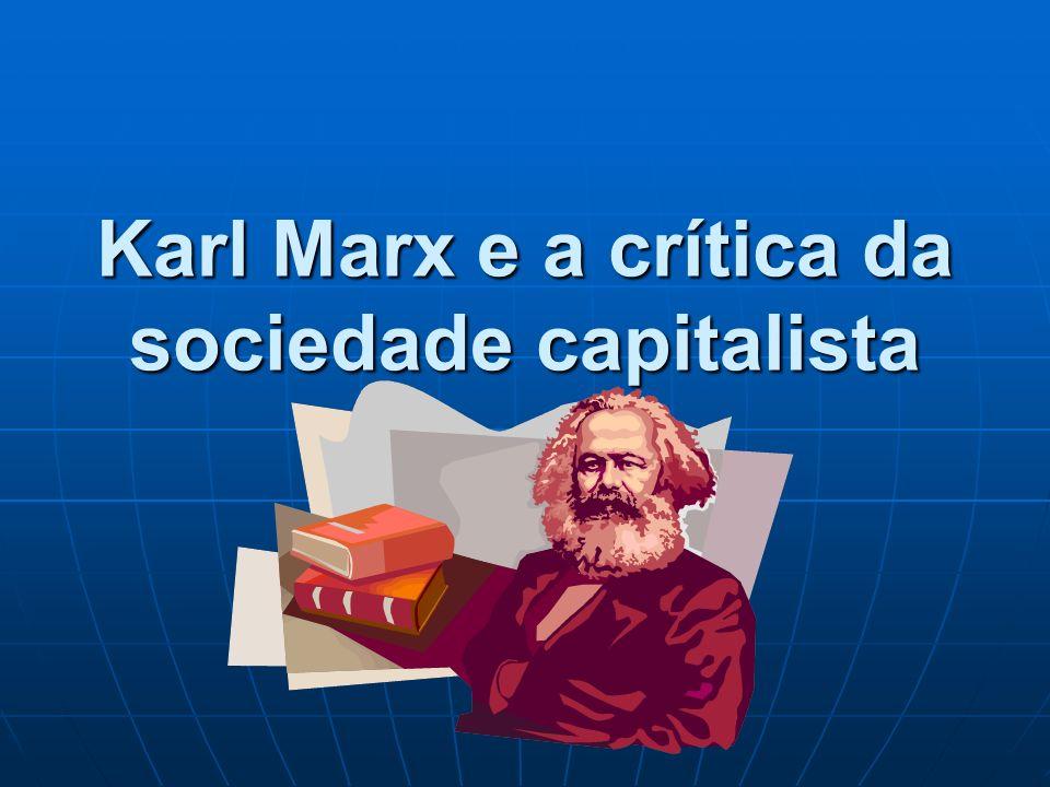 O homem para Marx O indivíduo é um ser social Ponto de partida de Marx Não é a consciência do homem que determina seu ser, mas é seu ser social que determina sua consciência.