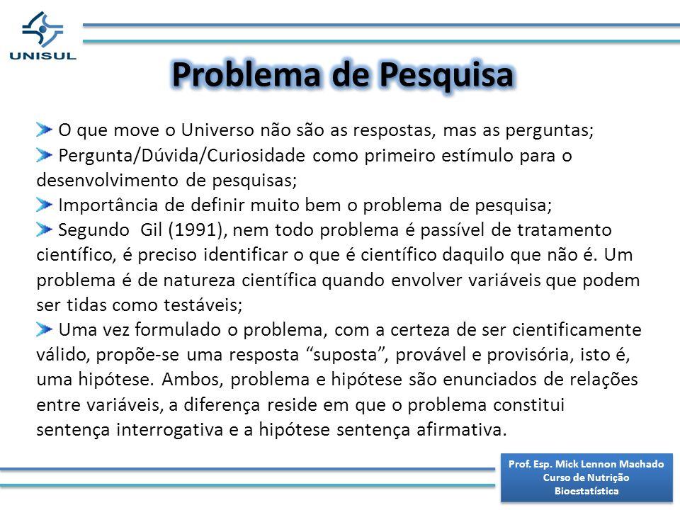 Prof.Esp. Mick Lennon Machado Curso de Nutrição Bioestatística Prof.