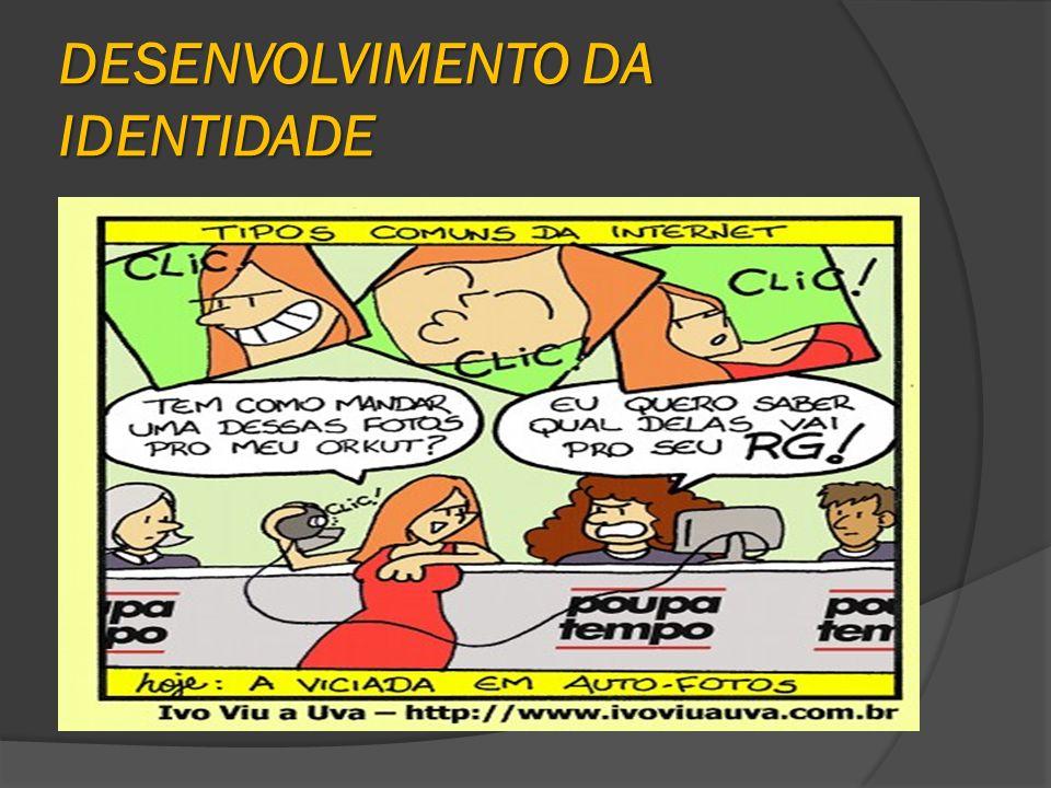 DESENVOLVIMENTO DA IDENTIDADE