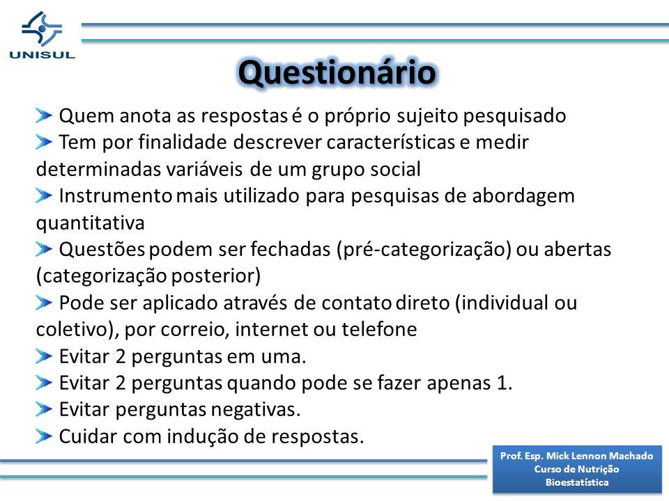 Prof. Esp. Mick Lennon Machado Curso de Nutrição Bioestatística Prof.