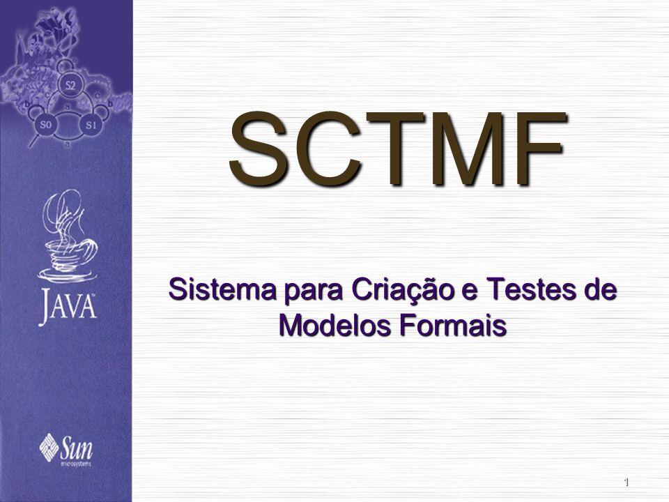 1 SCTMF Sistema para Criação e Testes de Modelos Formais