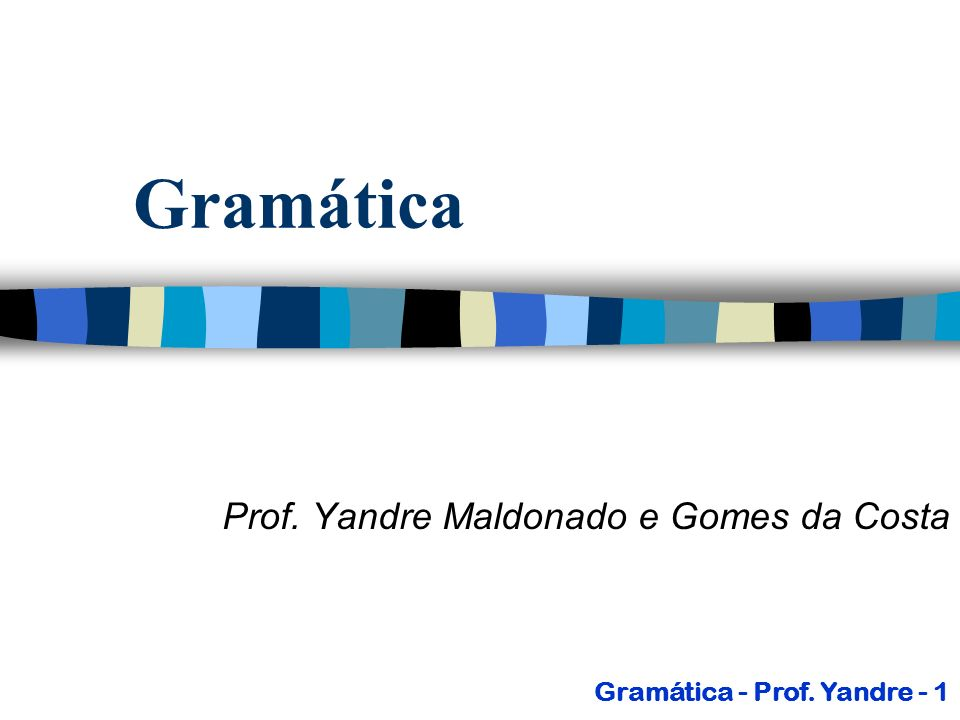 Gramática n Gramática é um mecanismo que nos permite definir formalmente uma linguagem; n Através dela pode-se gerar todas as sentenças da linguagem definida por ela; Gramática - Prof.