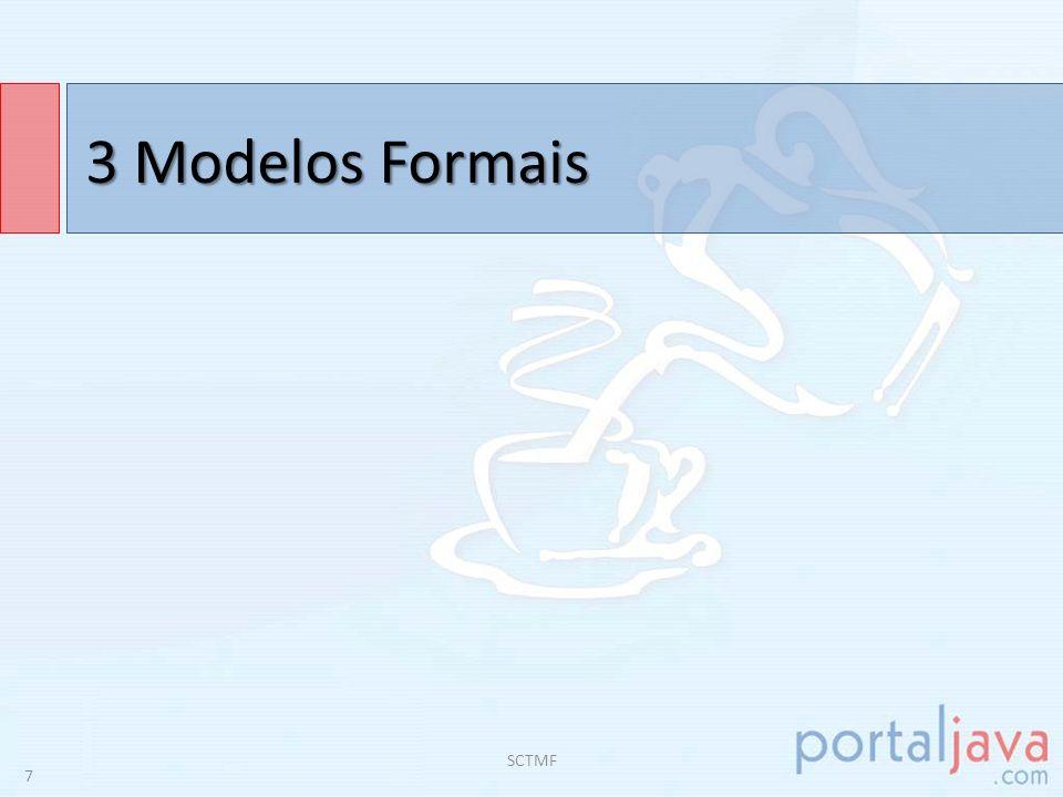 3 Modelos Formais SCTMF 8 AFD AFND AFMV Expressões Regulares AP GLC Máquina de Turing SCTMF Ling.