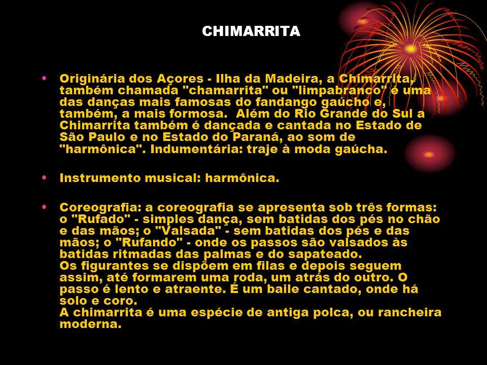 CHIMARRITA Originária dos Açores - Ilha da Madeira, a Chimarrita, também chamada