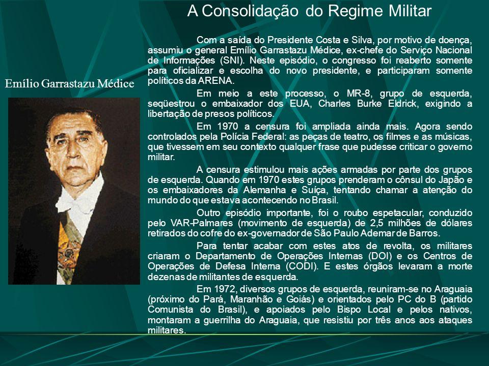 Emílio Garrastazu Médice A Consolidação do Regime Militar Com a saída do Presidente Costa e Silva, por motivo de doença, assumiu o general Emílio Garrastazu Médice, ex-chefe do Serviço Nacional de Informações (SNI).