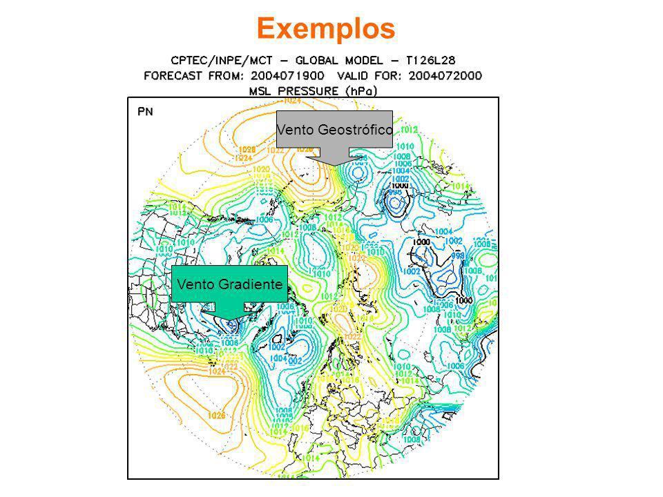 Exemplos Vento Gradiente Vento Geostrófico