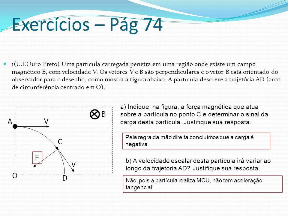 Conclusões Gerais Do movimento circular temos:De força magnética temos: Poderíamos concluir que: