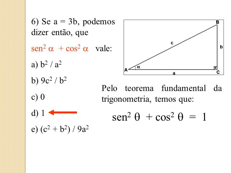 5) Em relação ao ângulo, podemos dizer que tg.cotg vale: a) 1/a b) 1/c c) 1/b d) 0 e) 1