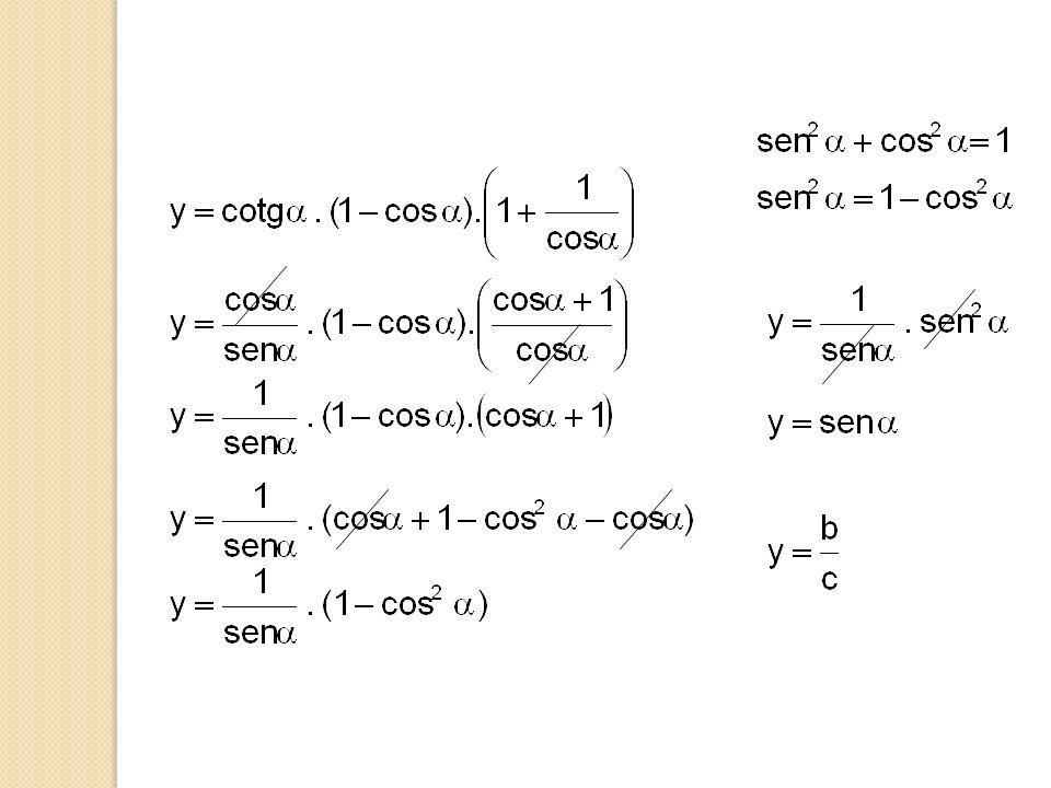 9) Se sen b/c, então, calculando o valor de chegaremos a: a) a/c b) b/c c) a/b d) b/a e) 1 Procure sempre partir da relação fundamental Resposta na outra folha