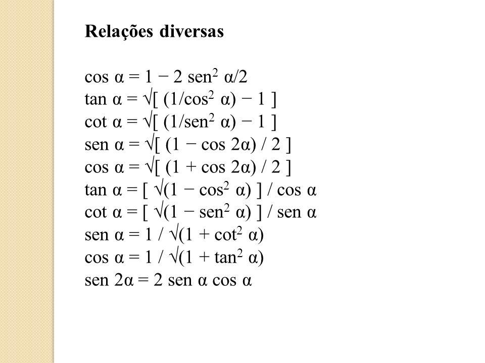 Relações diversas sen α = 2 sen α/2.