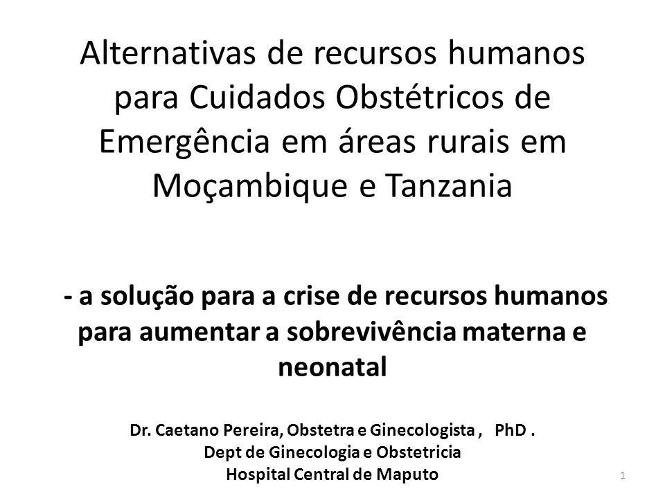 Objetivos especificos Elucidar as implicacoes economicas e custo eficacia dos NPCs versus medicos na realizacao das cirurgias, particularmente cesarianas em (Mozambique) (ll).