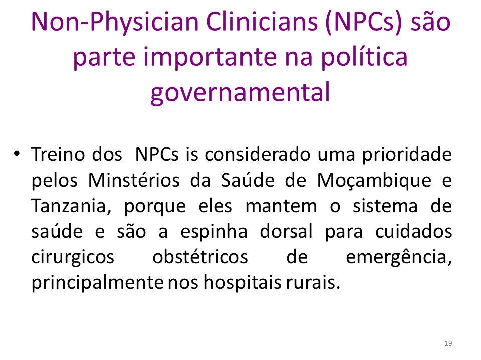 Non-Physician Clinicians (NPCs) são parte importante na política governamental Treino dos NPCs is considerado uma prioridade pelos Minstérios da Saúde