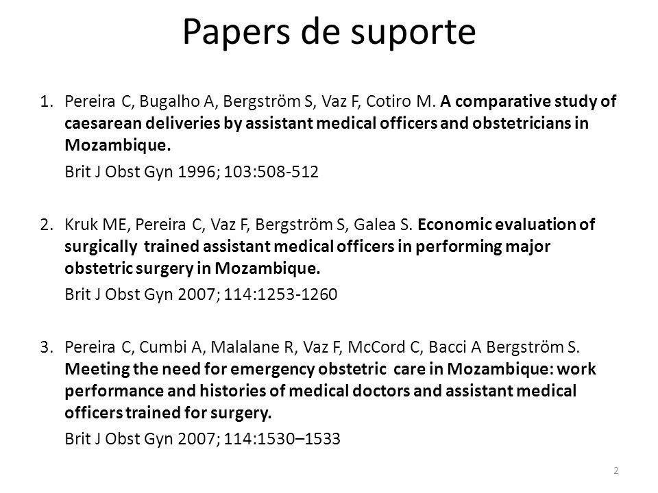 Papers de suporte 4.Cumbi A, Pereira C, Vaz F, McCord C, Bacci A, Bergström S.