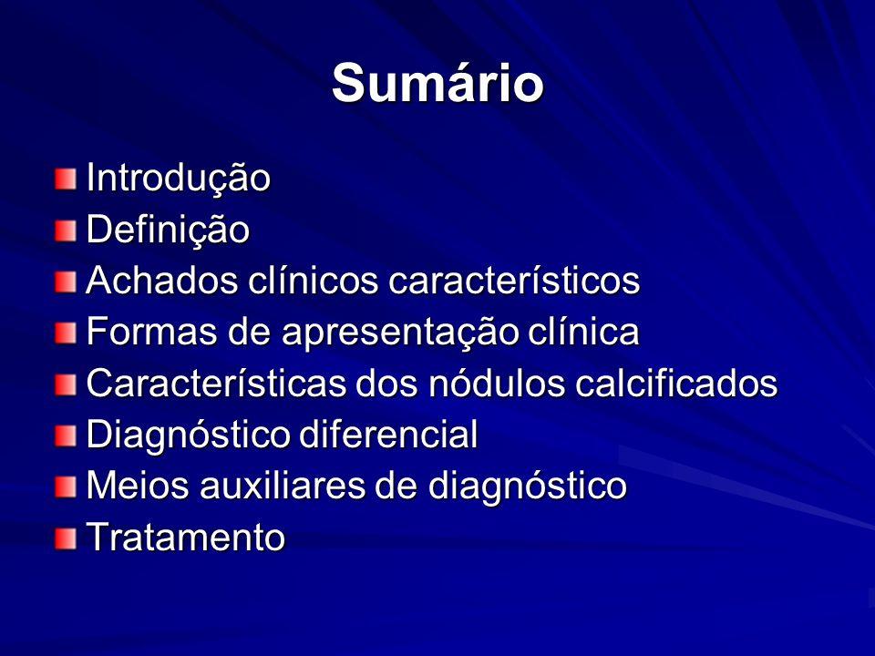 Calcinose Tumoral Introdução Geralmente as calcinoses são classificadas em 4 tipos principais de acordo com a etiologia: Distrófica Metastática Iatrogénica Idiopática