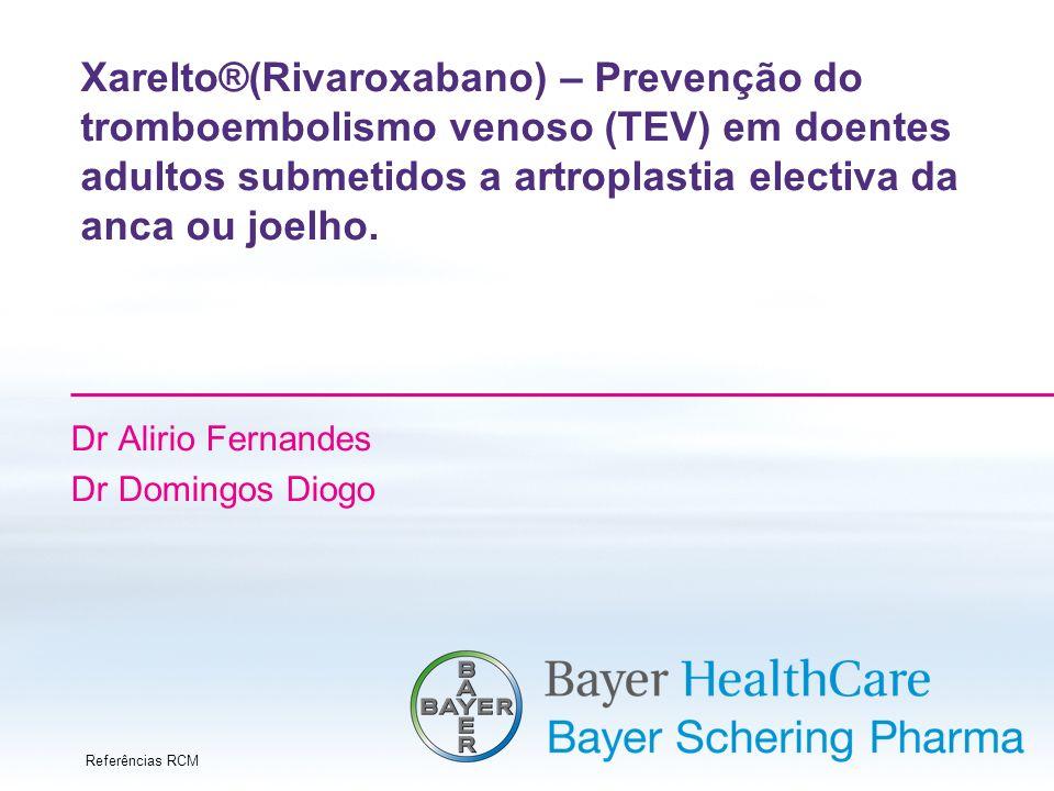 Xarelto®(Rivaroxabano) – Prevenção do tromboembolismo venoso (TEV) em doentes adultos submetidos a artroplastia electiva da anca ou joelho. Dr Alirio