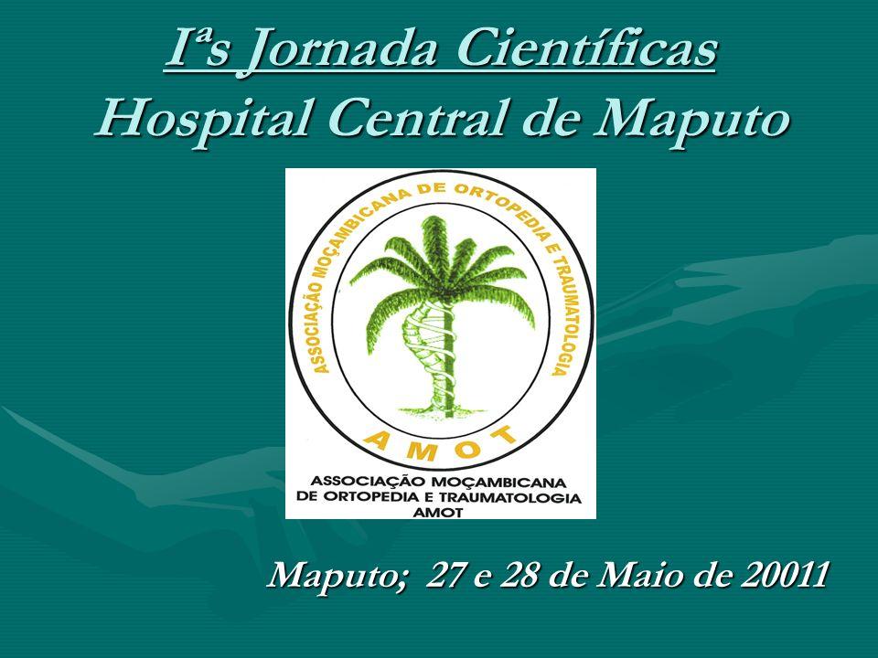 Iªs Jornada Científicas Hospital Central de Maputo Maputo; 27 e 28 de Maio de 20011