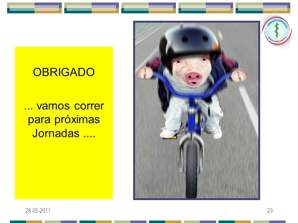 OBRIGADO... vamos correr para próximas Jornadas.... 28-05-201123