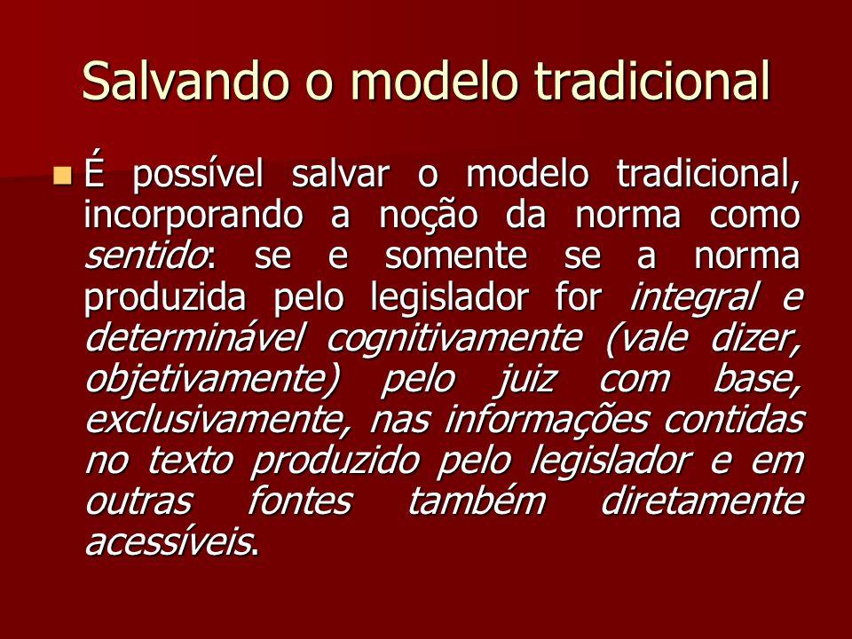 Salvando o modelo tradicional É possível salvar o modelo tradicional, incorporando a noção da norma como sentido: se e somente se a norma produzida pe