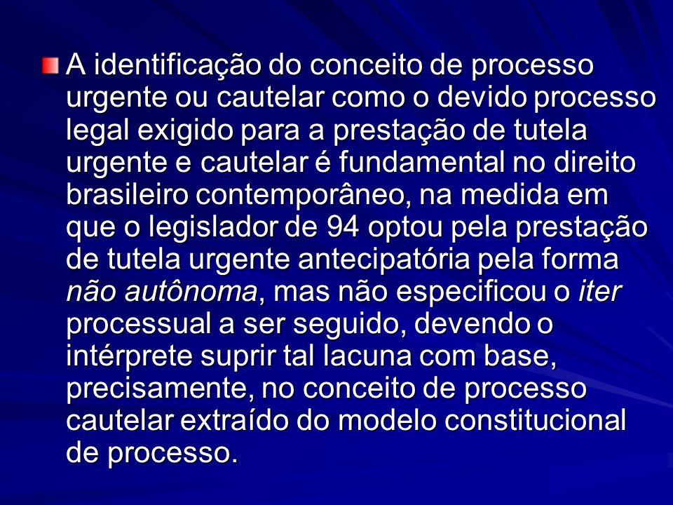 A identificação do conceito de processo urgente ou cautelar como o devido processo legal exigido para a prestação de tutela urgente e cautelar é funda